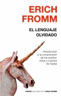 El lenguaje olvidado. Introducción a la comprensión de los sueños, mitos y cuentos de hadas.