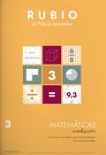Rubio el arte de aprender. Matemáticas evolución 3. Fracciones: concepto y operaciones básicas. Números decimales.