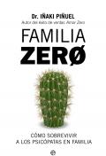 Familia Zero. Cómo sobrevivir a los psicópatas en familia