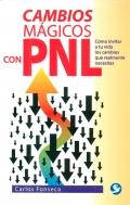 Cambios mágicos con PNL. Cómo invitar a tu vida cambios que realmente necesitas.