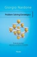 Problem solving estratégico. El arte de encontrar soluciones a problemas irresolubles