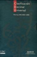 Clasificación Decimal Universal (CDU). Volúmenes 1 y 2: Tablas sistemáticas. Volumen 3: Indice alfabético. Edición completa.