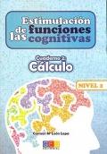 Estimulación de las funciones cognitivas. Cuaderno 2: Cálculo. Nivel 2.