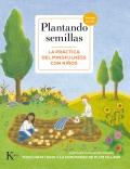 Plantando semillas. La práctica del mindfulness con niños. Incluye audios