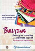 Bullying. Estampas infantiles de la violencia escolar. Exploraciones psicológicas