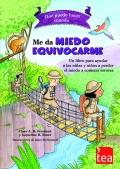 Qué puedo hacer cuando... me da miedo equivocarme. Un libro para ayudar a las niñas y niños a perder el miedo a cometer errores