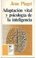 Adaptación vital y psicología de la inteligencia. Selección orgánica y fenocopia