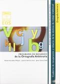 Ortografía arbitraria. Programa de refuerzo de la Ortografía arbitraria.