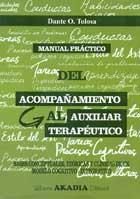 Manual práctico del acompañamiento al auxiliar terapéutico. Bases conceptuales, teóricas y clínicas de un modelo cognitivo-integrativo