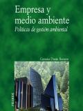Empresa y medio ambiente. Políticas de gestión ambiental.