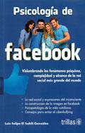Psicología de facebook. Vislumbrando los fenómenos psíquicos, complejidad y alcance de la red social más grande del mundo