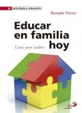 Educar en familia hoy. Guía para padres