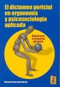 El dictamen pericial en ergonomía y psicososiología aplicada. Manual para la formación del perito.