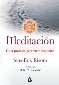 Meditación. Guía práctica para vivir despierto.