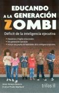 Educando la generación zombi. Déficit de la inteligencia ejecutiva