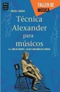 Técnica Alexander para músicos. La zona de confort : Salud y equilibrio en la música
