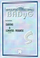 Cuaderno de elementos preguntas de BADYG S, Batería de Aptitudes Diferenciales y Generales.