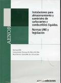 Instalaciones para almacenamiento y suministro de carburantes y combustibles líquidos. Normas UNE y legislación. CD-ROM