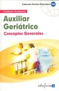 Auxiliar geríatrico. Conceptos generales. Cuidados auxiliares.
