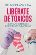 Libérate de tóxicos. Guía para evitar los disruptores endocrinos.