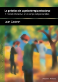 La práctica de la psicoterapia relacional. El modelo interactivo en el campo del psicoanálisis. 2ª edición