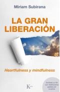 La gran liberación. Heartfulness y mindfulness (con Cd de meditaciones)