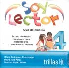 Soy lector 4. Textos, contextos y procesos para desarrollar la competencia lectora. Guía del maestro. (CD)