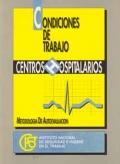 Condiciones de trabajo en centros hospitalarios. Metodología de autoevaluación