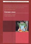 Autonomía para Personas con Discapacidad. Actividades de Autonomía Personal en la Vida Diaria para Personas con Discapacidad. Cocinar cenas.