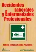 Accidentes Laborales y Enfermedades Profesionales. Análisis, riesgos y medidas preventivas.