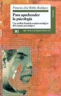 Para aprehender la psicología. Un análisis histórico - epistemológico del campo psicológico.