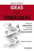 Ideas para tener ideas. Cómo ser creativo sin tener una pizca de imaginación