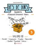 Des de dins 3. Quaderns d'educació emocional i valors. Valors (I)