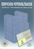 Edificios fotovoltaicos. Técnicas y programas de simulación. ( Incluye CD ).