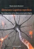 Alteraciones cognitivas específicas: su evaluación en la clínica neuropsicológica.