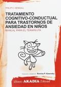 Tratamiento cognitivo-conductual para trastornos de ansiedad en niños ( Manual para el terapeuta + Cuaderno de actividades ).