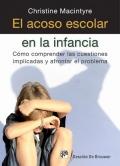 El acoso escolar en la infancia. Cómo comprender las cuestiones implicadas y afrontar el problema.