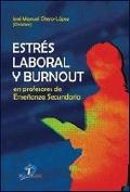 Estrés laboral y Burnout en profesores de enseñanza secundaria.