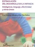 Estimulación del desarrollo en la infancia. Inteligencia, lenguaje, afectividad y otras áreas.
