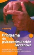 Programa de psicoestimulación preventiva. Un método para la prevención del deterioro cognitivo en ancianos institucionalizados.