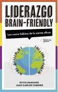 Liderazgo Brain-Friendly. Los nueve hábitos de la mente eficaz