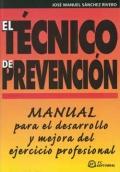 El técnico de prevención. Manual para el desarrollo y mejora del ejercicio profesional.