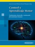 Control y Aprendizaje Motor. Fundamentos, desarrollo y reducación del movimiento humano (con versión digital)