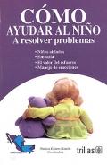 Cómo ayudar al niño a resolver problemas.