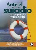 Ante el suicidio. Su comprensión y tratamiento.