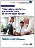 Procesadores de textos y presentaciones de información básicos. Certificado de profesionalidad. Operaciones de grabación y tratamiento de datos y documentos. Administración y gestión.