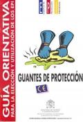 Guía orientativa para la elección y utilización de los EPI. Guantes de protección