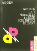 Introducción a la neurolinguistica y al estudio de los trastornos del lenguaje.