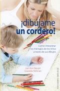 ¡Dibújame un cordero! Cómo interpretar los mensajes de los niños a través de sus dibujos