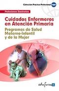 Cuidados enfermeros en atención primaria. Programa de salud materno-infantil y de la mujer.